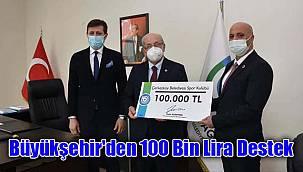 Büyükşehir'den 100 Bin Lira Destek