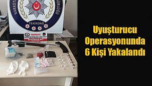 Uyuşturucu Operasyonunda 6 Kişi Yakalandı